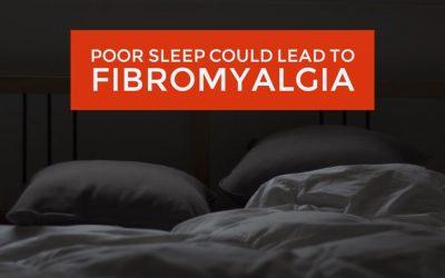 Poor Sleep Could Lead to Fibromyalgia