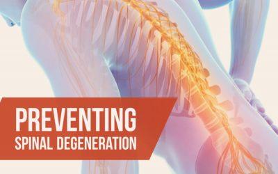 Preventing Spinal Degeneration